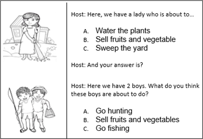 """Storyboard drawing shows a woman sweeping the yard. The question associated with it is: """"Here we have a lady who is about to ... a) water the plants, b) sell fruits and vegetables, c) Sweep the yard. The next picture shows two boys with a fishing rod and net. The text says """"Here we have 2 boys. What do you think these boys are about to do? a) Go hunting, b) Sell fruits and vegetables, c) Go fishing."""
